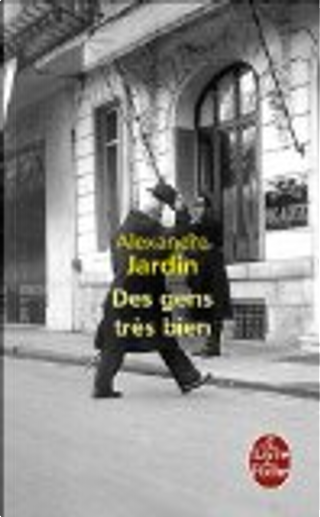 DES Gens Tres Bien by Alexandre Jardin