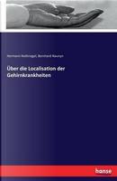 Über die Localisation der Gehirnkrankheiten by Hermann Nothnagel