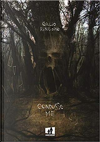 Condusse me by Giulio Rincione