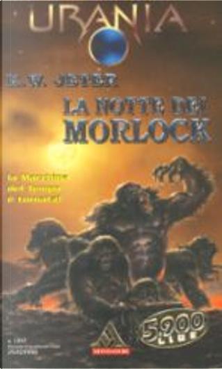 La notte dei Morlock by K. W. Jeter