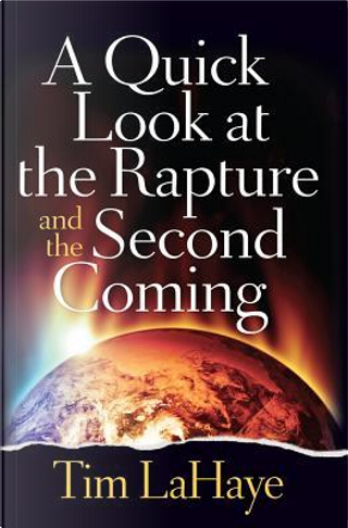 A Quick Look at the Rapture and the Second Coming by Tim F. LaHaye