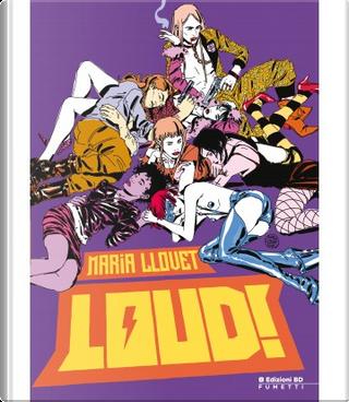 Loud! by Maria Llovet