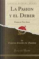 La Pasion y el Deber by Eugenio Sánchez de Fuentes