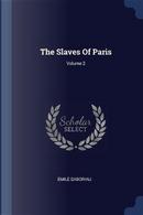 The Slaves of Paris; Volume 2 by Émile Gaboriau