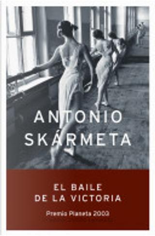 El baile de la Victoria by Antonio Skarmeta