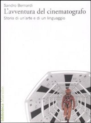 L'avventura del cinematografo by Sandro Bernardi