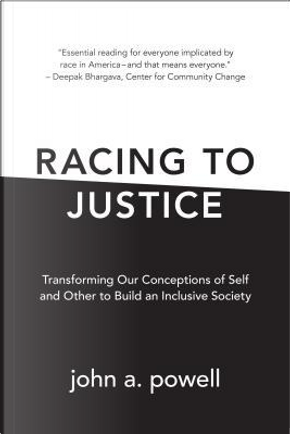Racing to Justice by john a. powell