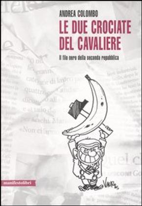 Le due crociate del cavaliere by Andrea Colombo