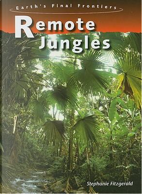 Remote Jungles by Stephanie Fitzgerald