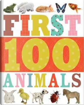 First 100 Animals by Make Believe Ideas