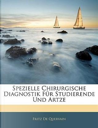 Spezielle Chirurgische Diagnostik Für Studierende Und Artze by Fritz De Quervain