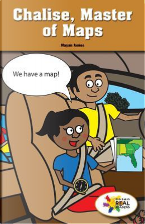 Chalise, Master of Maps by Wayan James