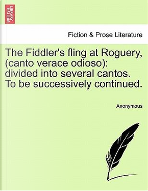 The Fiddler's fling at Roguery, (canto verace odioso) by ANONYMOUS