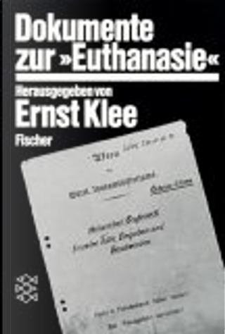Dokumente zur Euthanasie. by Ernst Klee