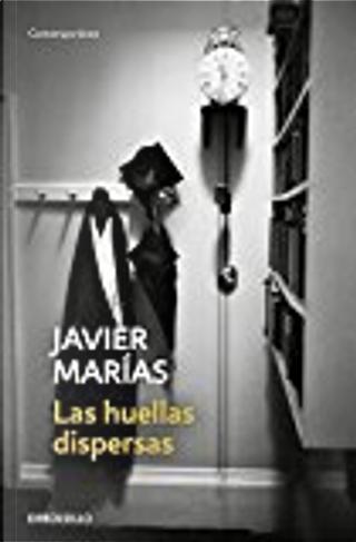 Las huellas dispersas by Javier Marías