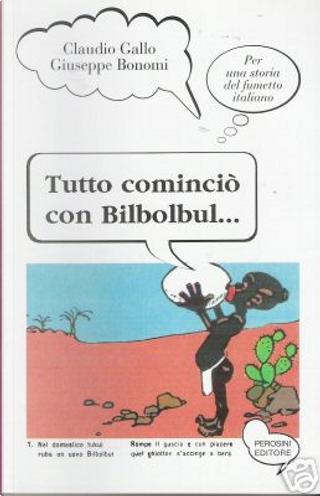 Tutto cominciò con Bilbolbul by Claudio Gallo, Giuseppe Bonomi