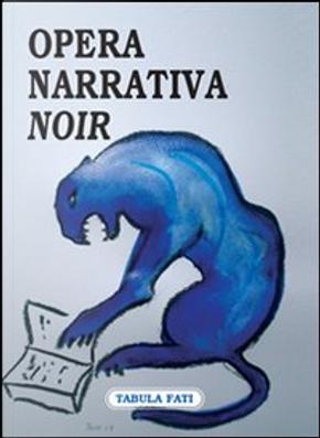 Opera Narrativa noir by Afredo Mogavero, Biancamaria Massaro, Enrico Luceri, Fabio Giannelli, Gennaro Chierchia, Luca Ducceschi