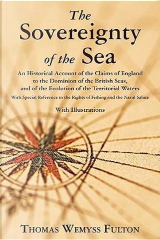 The Sovereignty of the Sea by Thomas Wemyss Fulton