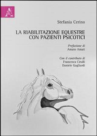 La riabilitazione equestre con pazienti psicotici by Stefania Cerino