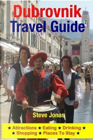 Dubrovnik Travel Guide by Steve Jonas