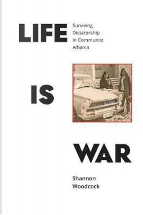 Life is War by Shannon Woodcock