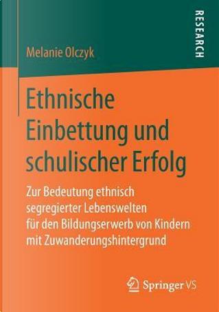 Ethnische Einbettung Und Schulischer Erfolg by Melanie Olczyk