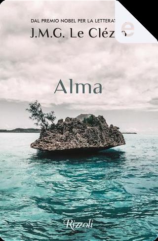 Alma by Jean-Marie Gustave Le Clézio