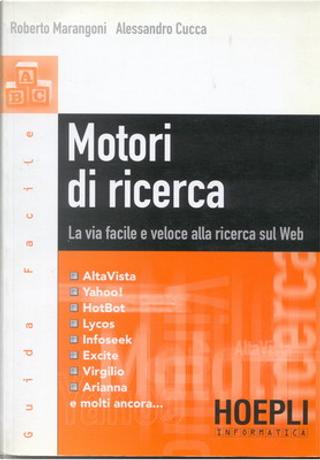 Motori di ricerca by Alessandro Cucca, Roberto Marangoni