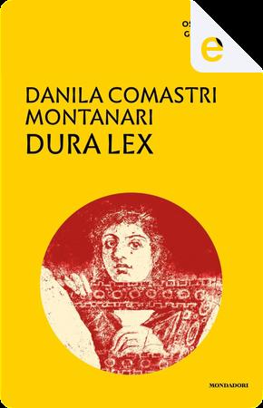 Dura lex by Danila Comastri Montanari