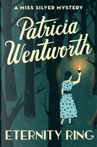 Eternity Ring by Patricia WENTWORTH
