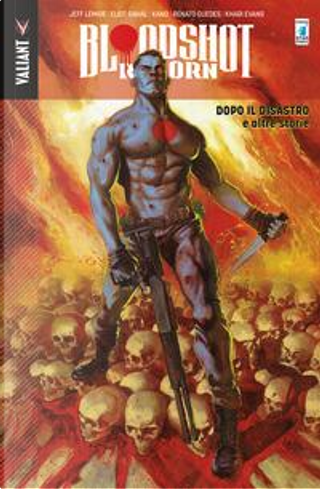 Bloodshot reborn Vol. 6 by Eliot Rahal, Jeff Lemire, Michel Fiffe, Ray Fawkes