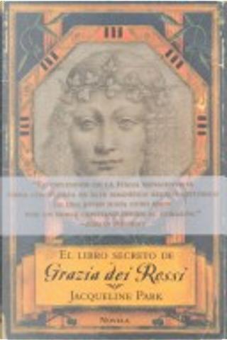 El libro secreto de Grazia de Rossi by Jacqueline Park