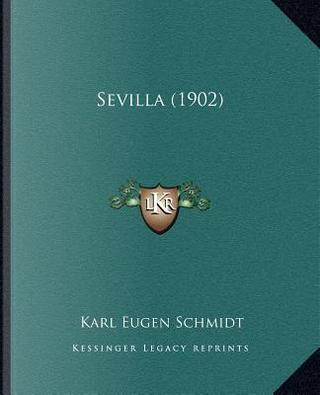 Sevilla (1902) by Karl Eugen Schmidt