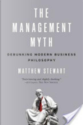The Management Myth by Matthew Stewart