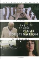 The City of Your Final Destination by Peter Cameron