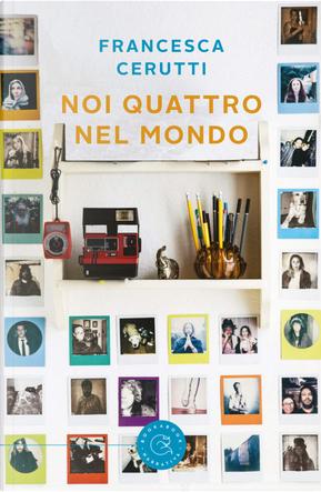 Noi quattro nel mondo by Francesca Cerutti