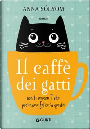 Il caffè dei gatti by Anna Solyom