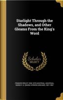 STARLIGHT THROUGH THE SHADOWS by Frances Ridley 1836-1879 Havergal