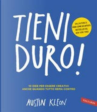 Tieni duro! by Austin Kleon