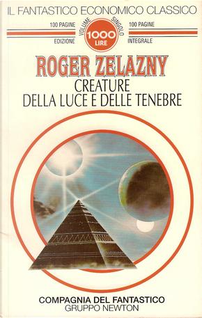 Creature della luce e delle tenebre by Roger Zelazny