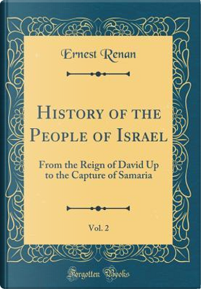 History of the People of Israel, Vol. 2 by Ernest Renan
