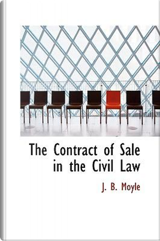 The Contract of Sale in the Civil Law by J. B. Moyle