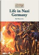 Life in Nazi Germany by Hal Marcovitz