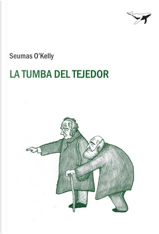 La tumba del tejedor by Seumas O''Kelly