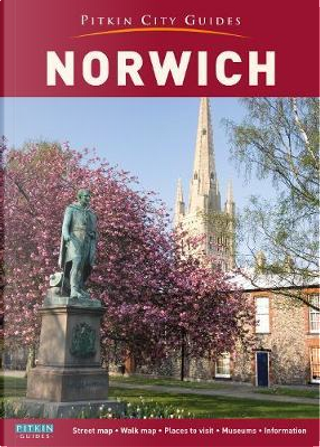 Pitkin City Guide Norwich City by Annie Bullen