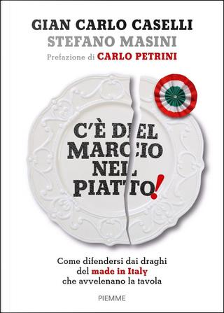 C'è del marcio nel piatto! by Gian Carlo Caselli, Stefano Masini