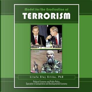 Model for the Eradication of Terrorism by PhD Litofe Sloj Silika