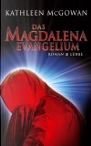 Das Magdalena-Evangelium by Barbara Först, Kathleen MacGowan, Kathleen McGowan, Rainer Schumacher