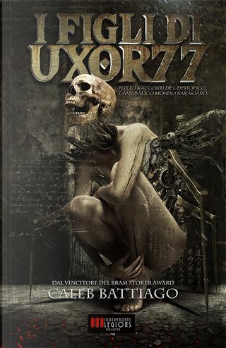I figli di Uxor 77 by Alessandro Manzetti, Caleb Battiago