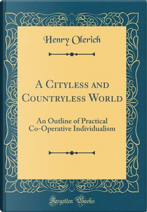 A Cityless and Countryless World by Henry Olerich